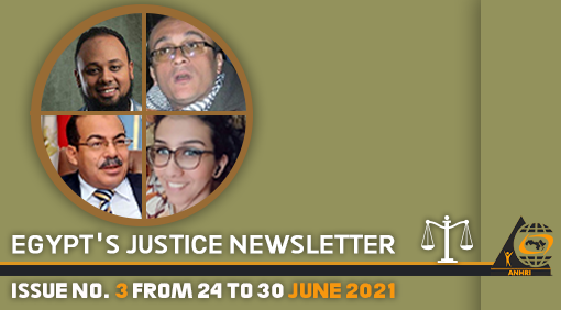 Egypt's Justice Newsletter  Issue No. 3: From 24 to 30 June 2021