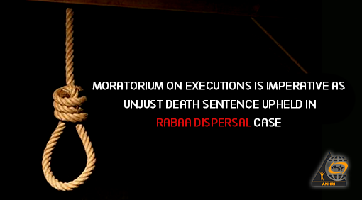Egypt: Moratorium on executions is imperative as unjust death sentence upheld in Rabaa Dispersal Case