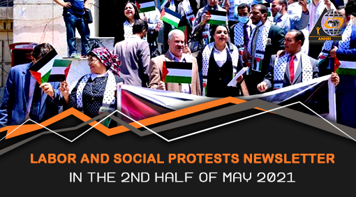 Labor and Social Protests Newsletter In the 2nd half of May 2021