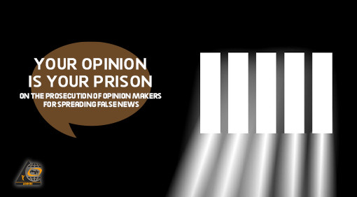 """Your Opinion is Your Prison  """" On the prosecution of opinion makers for spreading false news """""""